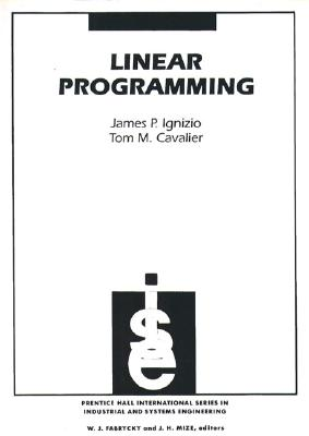 Linear Programming By Ignizio, James P./ Cavalier, Tom M.