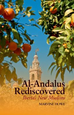 Al-Andalus Rediscovered By Howe, Marvine