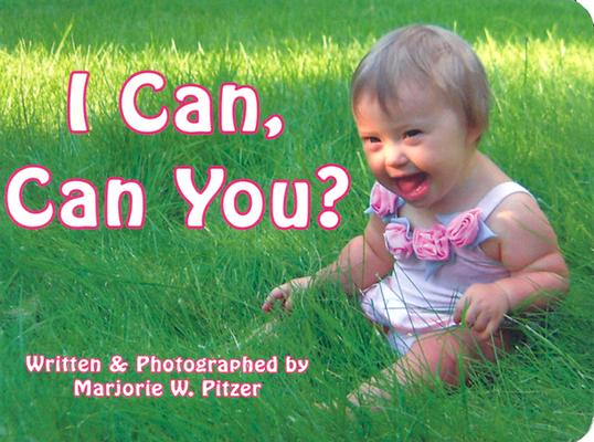 I Can, Can You? By Pitzer, Marjorie W.