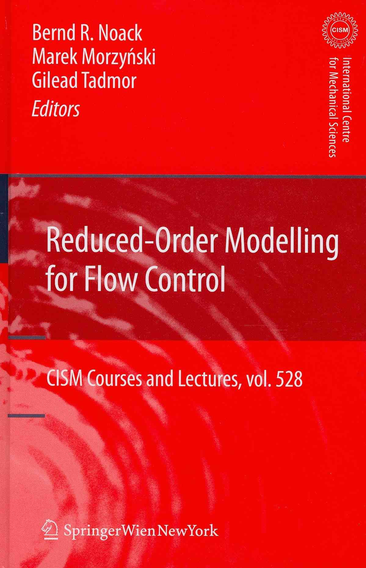 Reduced-order Modelling for Flow Control By Noack, Bernd R. (EDT)/ Morzynski, Marek (EDT)/ Tadmor, Gilead (EDT)
